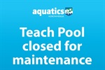 Teach pool and Deep Lane closed for maintenance.