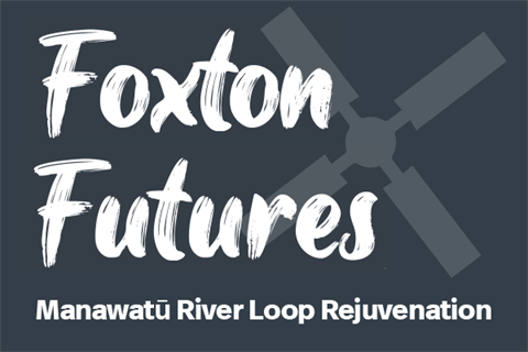 Foxton Futures - MAnawatu River Loop Rejuvenation.